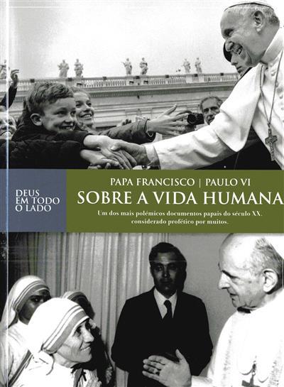 Sobre a vida humana (Papa Francisco, Paulo VI)