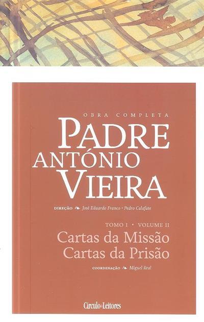 Cartas da missão, cartas da prisão (coord., introd. e anot. Miguel Real)