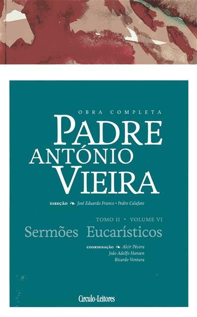 Sermões Eucarísticos (coord., introd. Alcir Pécora, João Adolfo Hansen, Ricardo Ventura)