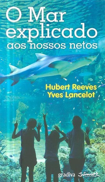 O mar explicado aos nossos netos (Hubert Reeves, Yves Lancelot)