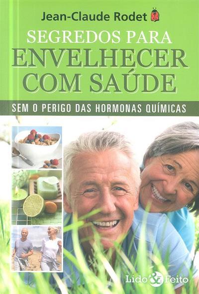 Segredos para envelhecer com saúde (Jean-Claude Rodet)