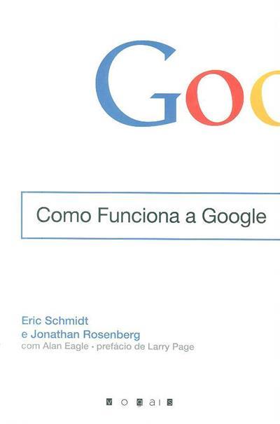 Como funciona a Google (Eric Schmidt, Jonathan Rosenberg, Alan Eagle)