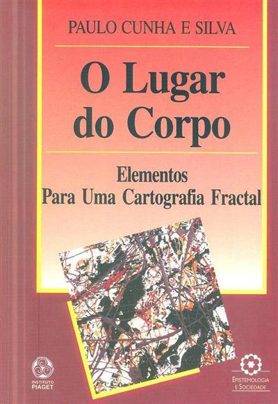 O lugar do corpo (Paulo Cunha e Silva)
