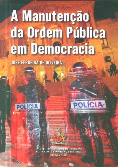 A manutenção da ordem pública em democracia (José Ferreira de Oliveira)