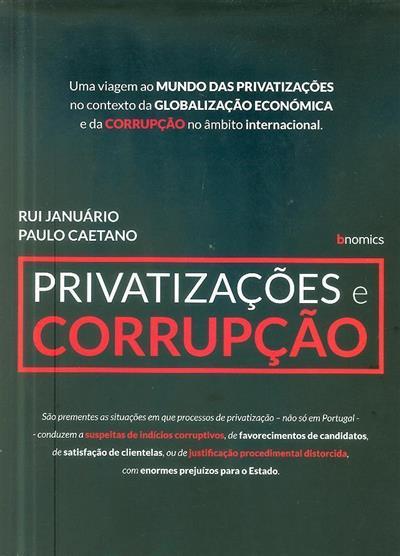 Privatizações e corrupção (Rui Januário, Paulo Caetano)