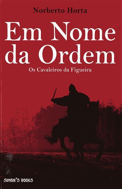 Em nome da Ordem (Norberto Horta)
