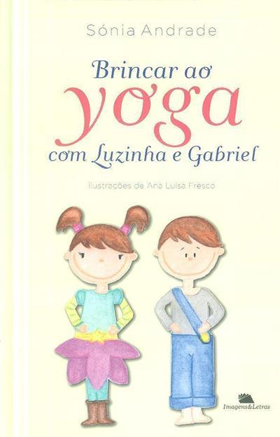 Brincar ao yoga com Luzinha e Gabriel (Sonia Andrade)