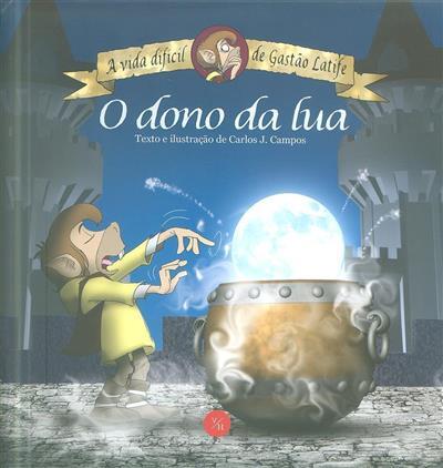 O dono da lua (Carlos J. Campos)