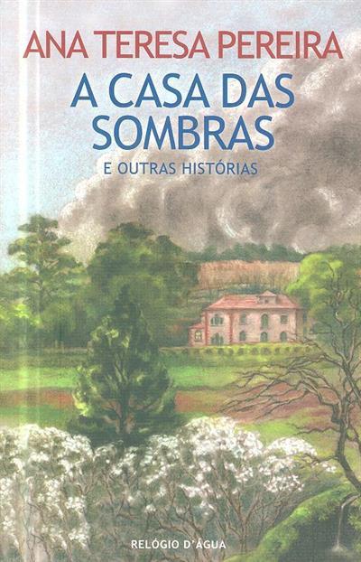A casa das sombras e outras histórias (Ana Teresa Pereira)