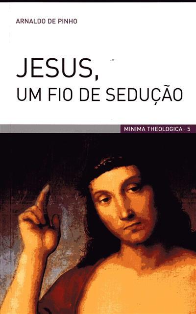 Jesus, um fio de sedução (Arnaldo de Pinho)