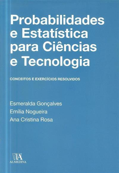 Probabilidades e estatística para ciências e tecnologia (Esmeralda Gonçalves, Emília Nogueira, Ana Cristina Rosa)