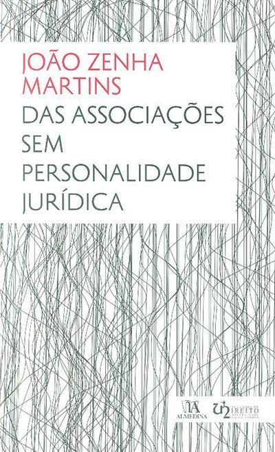 Das associações sem personalidade jurídica (João Zenha Martins)