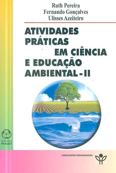 Atividades práticas em ciência e educação ambiental II (Ruth Pereira, Fernando Gonçalves, Ulisses Azeiteiro)