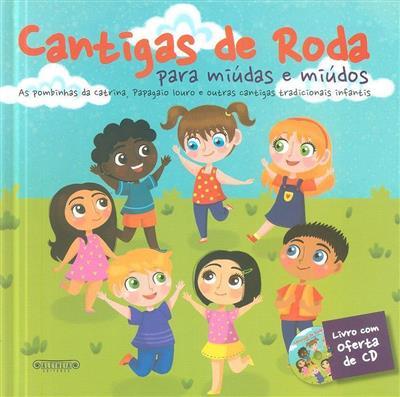Cantigas de roda para miudas e miúdos (coord. Afonso Reis Cabral)