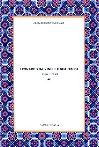 Leonardo da Vinci e o seu tempo (Jaime Brasil)