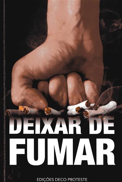 Deixar de fumar (pesquisa e rev. téc. Susana Santos)