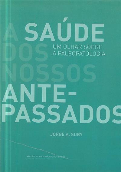 A saúde dos nossos antepassados (Jorge A. Suby)