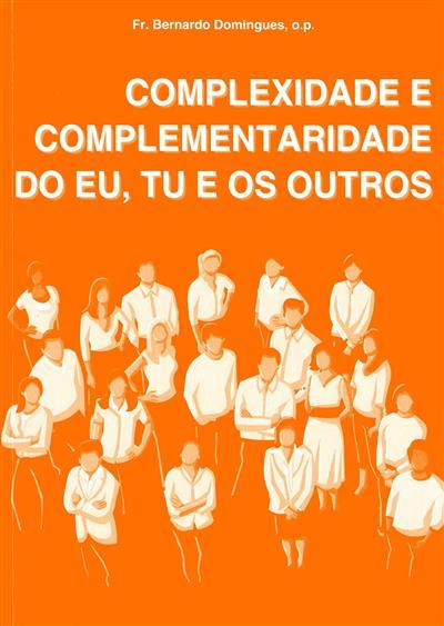 Complexidade e complementaridade do eu, tu e os outros (Bernardo Domingues)