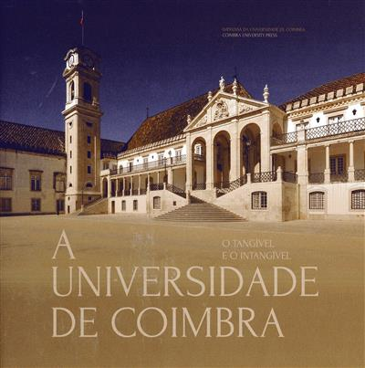 A Universidade de Coimbra (coord. cient. José Francisco de Faria Costa, Maria Helena da Cruz Coelho)
