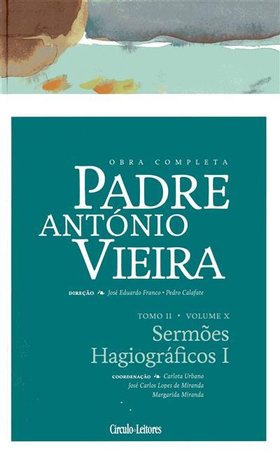 Sermões hagiográficos I (coord., anot. Carlota Urbano, José Carlos Lopes Miranda, Margarida Mirande)
