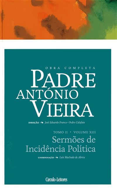 Sermões de incidência política (coord., introd., anot. Luís Machado de Abreu)
