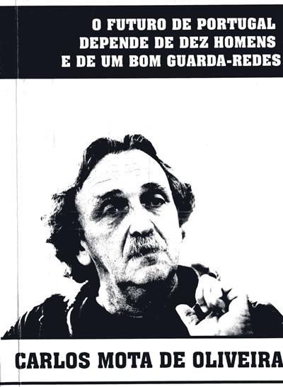 O futuro de Portugal depende de dez homens e de um bom guarda-redes (Carlos Mota de Oliveira)