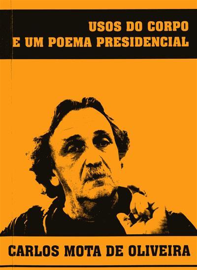 Usos do corpo e um poema presidencial (Carlos Mota de Oliveira)