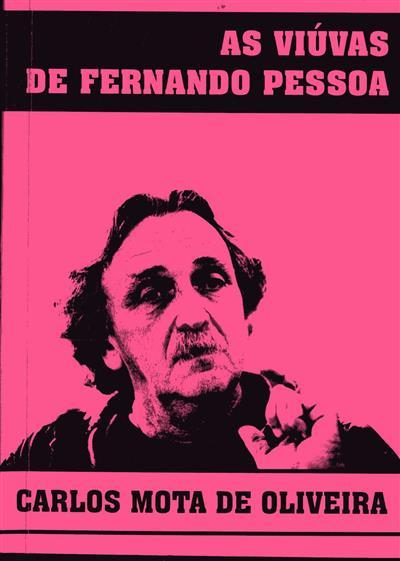 As viúvas de Fernando Pessoa (Carlos Mota de Oliveira)