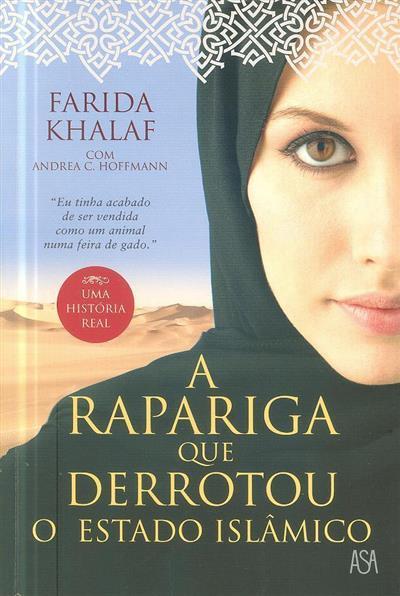 A rapariga que derrotou o Estado Islâmico (Farida khalaf, Andrea C. Hoffman)
