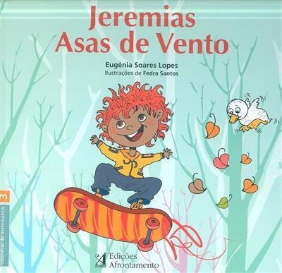 Jeremias asas de vento (Eugénia Soares Lopes)