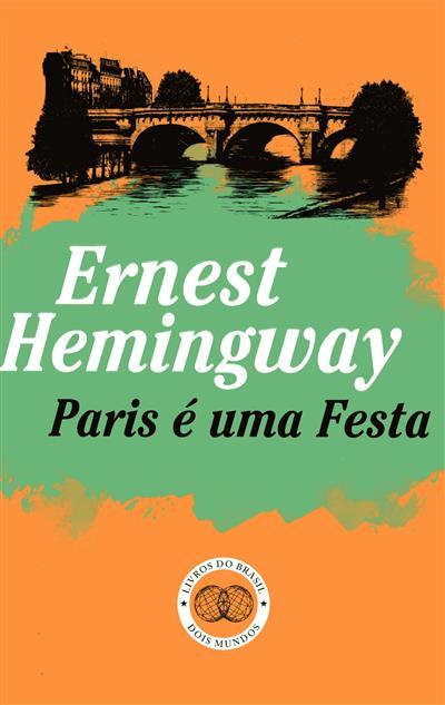 Paris é uma festa (Ernest Hemingway)