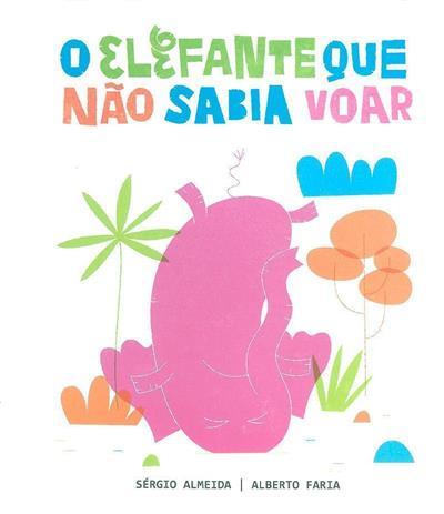 O elefante que não sabia voar (Sérgio Almeida)