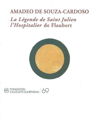 La légende de Saint Julien l'hospitalier de Flaubert (il. Amadeo de Souza-Cardoso)