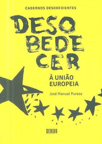 Desobedecer à União Europeia (José Manuel Pureza)
