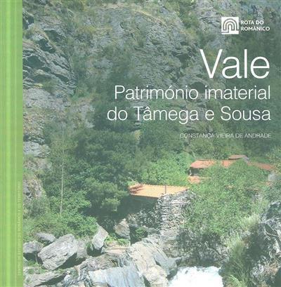 Vale, património imaterial do Tâmega e Sousa (Constança Vieira de Andrade)