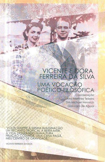 Vicente e Dora Ferreira da Silva (coord. Alva Martínez Teixeiro, Dirk-Michael Hennrich, Giancarlo de aguiar)