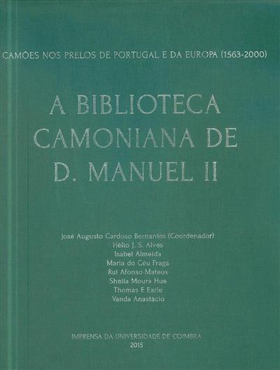 A Biblioteca Camoniana de D. Manuel II (coord. José Augusto Cardoso Bernardes)