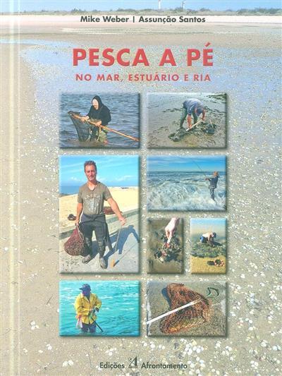 Pesca a pé (Mike Weber, Assunção Santos)