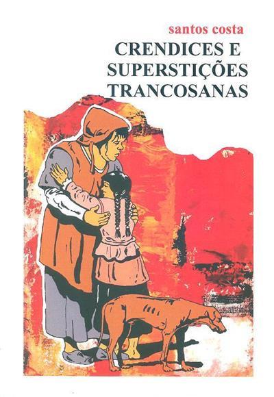Crendices e superstições trancosanas (Santos Costa)