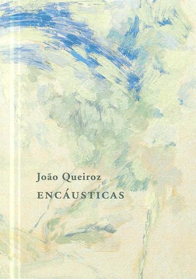 João Queiroz (texto Maria Filomena Molder)