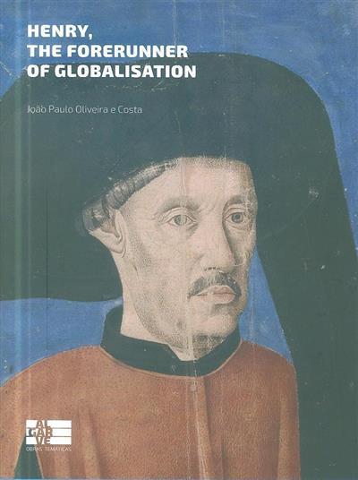 Henry, the forerunner of globalisation (João Paulo Oliveira e Costa)