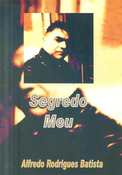 Segredo meu (Alfredo Rodrigues Batista)