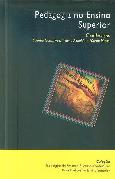 Pedagogia no ensino superior (coord. Susana Gonçalves, Helena Almeida, Fátima Neves )