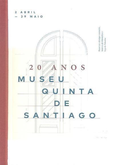 Museu Quinta de Santiago 20 anos (dir. Guilherme Pinto)