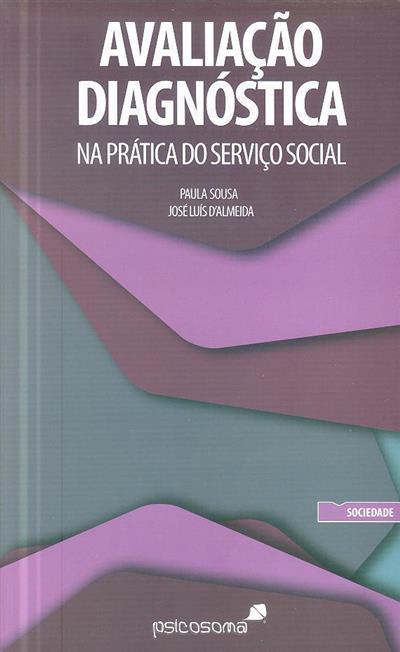Avaliação diagnóstica na prática do serviço social (Paula Sousa, José Luís d'Almeida)
