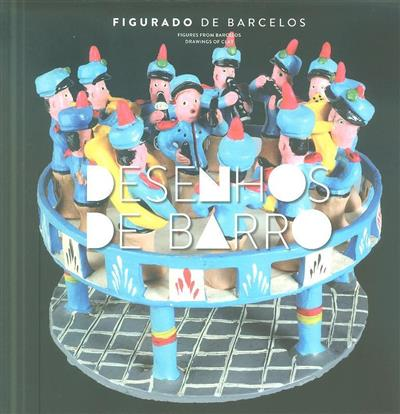 Figuras de Barcelos (texto e investigação Conceição Rios, Graça Ramos)