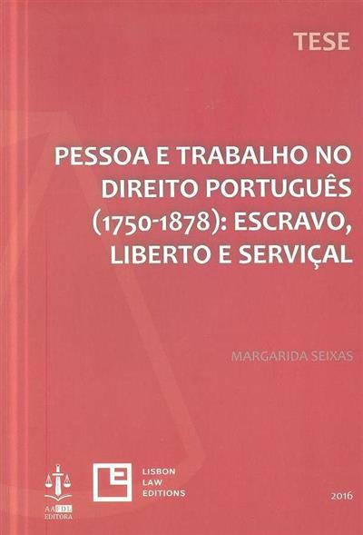 Pessoa e trabalho no direito português (1750-1878) (Margarida Seixas)