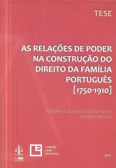 As relações de poder na construção do direito da família português [1750-1910] (Míriam Cláudia de Sousa Silva Afonso Brigas)