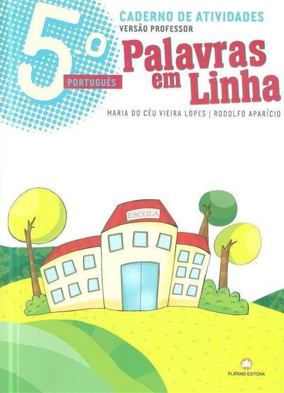 Palavras em linha 5 (Maria do Céu Vieira Lopes, Rodolfo Aparício)