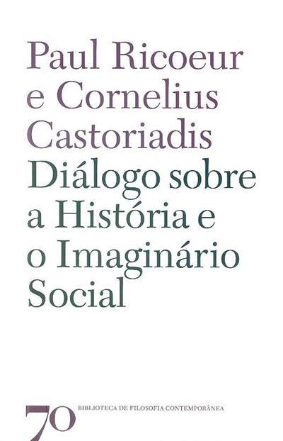 Diálogo sobre a história e o imaginário social (Paul Ricoeur, Cornelius Castoriadis)